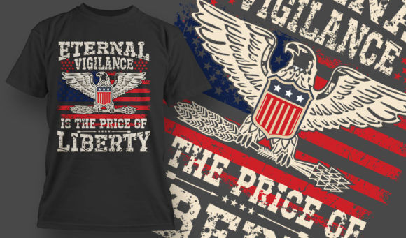 designious-tshirt-design-1508 T-shirt Designs and Templates t-shirt, vector, eternal vigilance, 4th of july, liberty, Typography