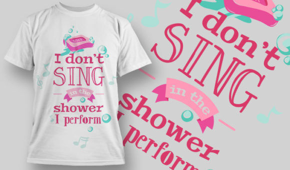designious-tshirt-design-1445 T-shirt Designs and Templates t-shirt, vector, sing in the shower, funny collection