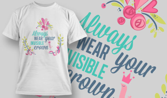 designious-tshirt-design-1451 T-shirt Designs and Templates t-shirt, vector, always wear your visible crown, Typography collection