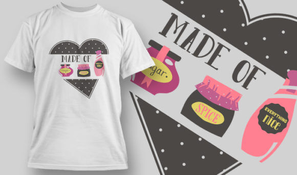 designious-tshirt-design-1452 T-shirt Designs and Templates t-shirt, vector, made of, sugar, spice, glam, heart, pop culture collection