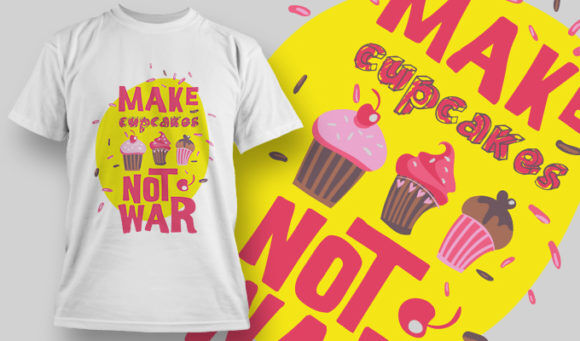 designious-tshirt-design-1453 T-shirt Designs and Templates t-shirt, vector, make cupcakes not war, pop culture collection, cupcake