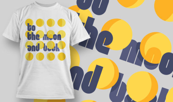 designious-tshirt-design-1498 T-shirt Designs and Templates t-shirt, vector, to the moon and bak, typography