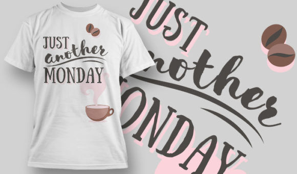 designious-tshirt-design-1499 T-shirt Designs and Templates t-shirt, vector, just another Monday, coffee routine, coffee cup