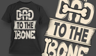 designious-tshirt-design-1522 T-shirt Designs and Templates t-shirt, vector, dad, to the bone, happy fathers day