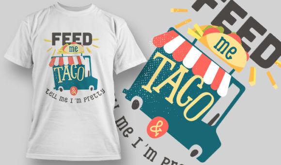 designious-tshirt-design-1502 T-shirt Designs and Templates t-shirt, vector, feed me taco, tell me I'm pretty, taco, funny