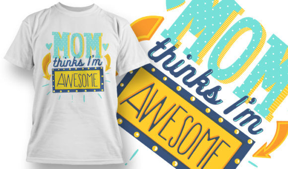 designious-tshirt-design-1504 T-shirt Designs and Templates t-shirt, vector, mom thinks I'm awesome, funny, typography