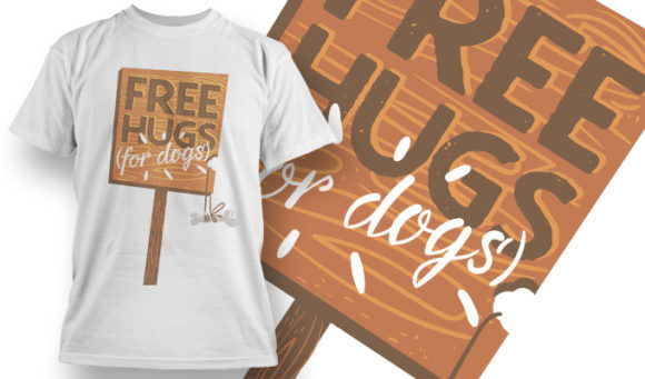 designious-tshirt-design-1505 T-shirt Designs and Templates t-shirt, vector, free hugs, dog lover, funny