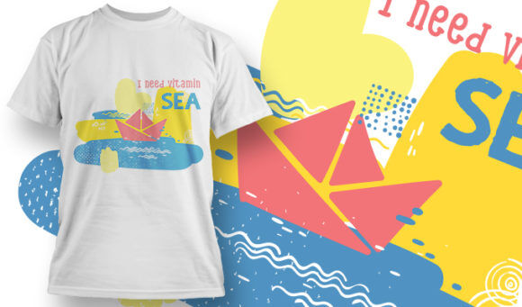 designious-tshirt-design-1506 T-shirt Designs and Templates t-shirt, vector, vitamin sea, summer, I need sea