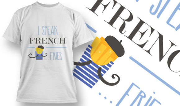 designious-tshirt-design-1507 T-shirt Designs and Templates t-shirt, vector, I speak french fries, frenck fries, food lover, funny