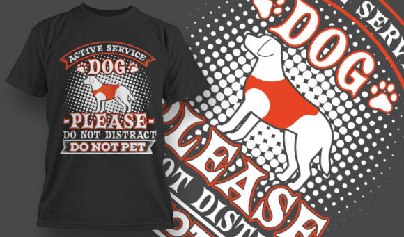 designious-tshirt-design-1513 T-shirt Designs and Templates t-shirt, vector, do not pet, dog, active service, do not distract