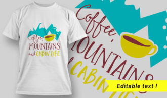 Coffee, Mountains and Cabin Life T-Shirt Design 20 T-shirt Designs and Templates vector