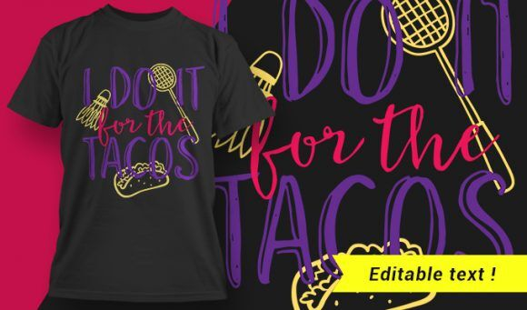 Gym T-Shirt Design 10 – I Do It For The Tacos T-shirt Designs and Templates vector