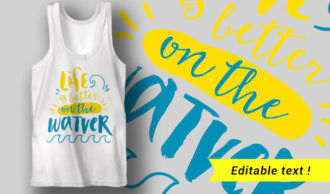 Life Is Better On The Water T-shirt Designs and Templates summer