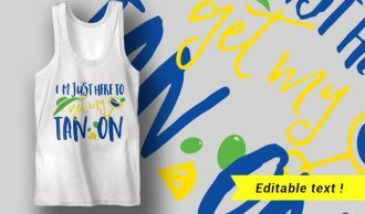 I'm Just Here To Get My Tan On Free T-shirt design Freebies summer