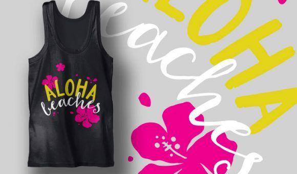 Aloha, Beaches! T-shirt Designs and Templates summer
