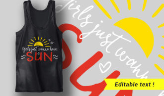 Girls Just Wanna Have Sun T-shirt Designs and Templates summer