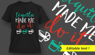 T-Shirt Design 3 – Tequila Made Me Do iT T-shirt Designs and Templates vector
