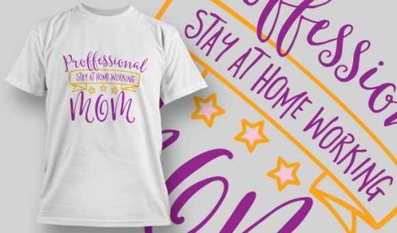 Professional Stay-At-Home Working Mom T-shirt Designs and Templates vector