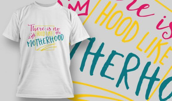 There is No Hood Like Motherhood T-shirt Designs and Templates vector