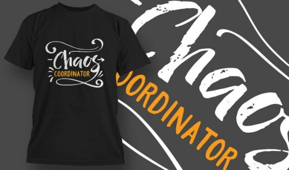 Chaos Coordinator T-shirt Designs and Templates vector
