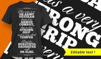 This Man Is  A US Trained In Armed Combat  – Treat His Beautiful Dauther Well Or Else T-shirt Designs and Templates vector, t-shirt, typography, tee,