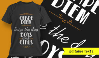 Carpe Diem, Sieze The Day Boys And Girls T-shirt Designs and Templates vector