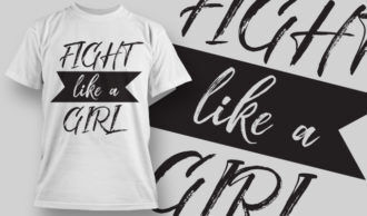 Fight Like A Girl T-shirt Design 2 T-shirt Designs and Templates vector