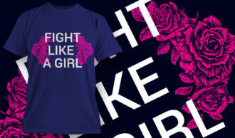 Fight Like A Girl T-shirt Design 3 T-shirt Designs and Templates vector