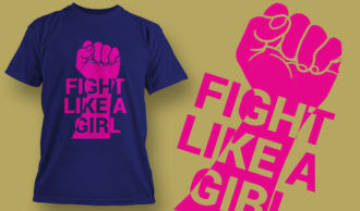 Fight Like A Girl T-shirt Design 5 T-shirt Designs and Templates vector