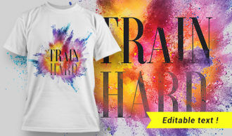 Train Hard T-shirt Design 2 T-shirt Designs and Templates vector