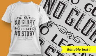 No guts, no glory. No legend, no story. T-shirt Designs and Templates vector