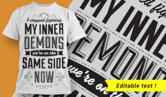 I stopped fighting my inner demons. We're on the same side now. T-shirt Designs and Templates vector
