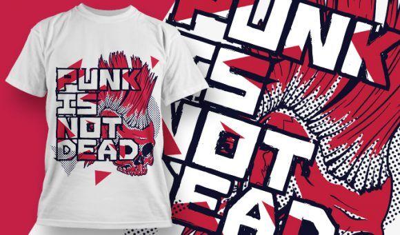 T-shirt Design 1878 – Punk Is Not Dead T-shirt Designs and Templates vector