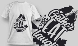 2138 Gather Eat Laugh SVG Quote T-shirt Designs and Templates tree
