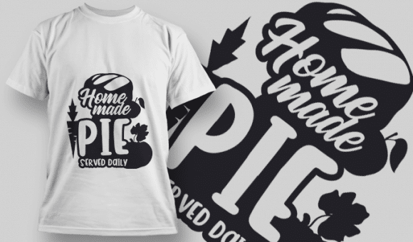 2165 Homemade Pie Served Daily SVG Quote T-shirt Designs and Templates vector