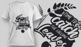 2201 Time to Catch the Falling Leaves SVG Quote T-shirt Designs and Templates leaf