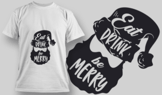 2253 Eat Drink Be Merry T-Shirt Design T-shirt Designs and Templates vector