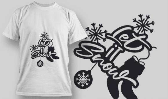 2265 Let It Snow 2 T-Shirt Design T-shirt Designs and Templates vector