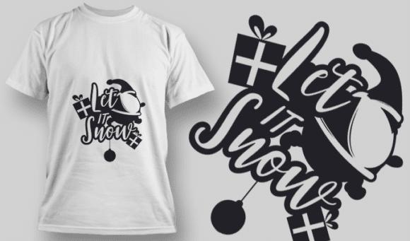 2267 Let It Snow T-Shirt Design T-shirt Designs and Templates vector