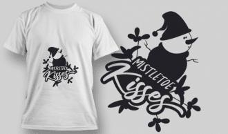 2280 Mistletoe Kisses T-Shirt Design T-shirt Designs and Templates vector