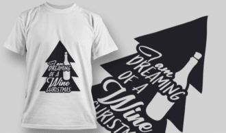 2308 I Am Dreaming Of A Wine Christmas T-Shirt Design T-shirt Designs and Templates tree