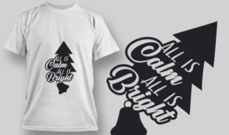 2324 All Is Calm All Is Bright T-Shirt Design T-shirt Designs and Templates tree