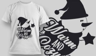 2337 Warm And Cozy T-Shirt Design T-shirt Designs and Templates vector