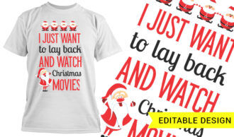 I just want lo lay back and watch Christmas movies T-shirt Designs and Templates christmas