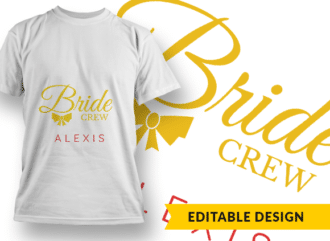 Bride Crew with Name Placeholder T-shirt Designs and Templates bride