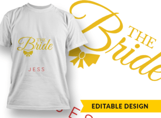 Bride with Name Placeholder T-shirt Designs and Templates bride
