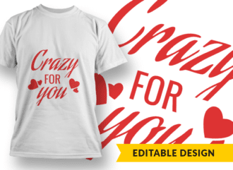 Crazy for you T-shirt Designs and Templates funny