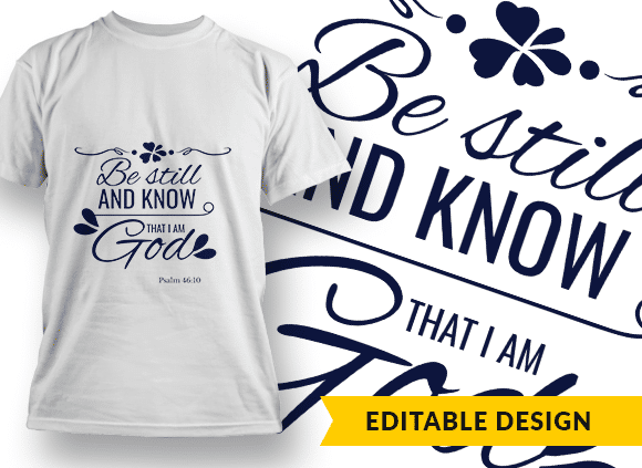 Be still and know that I am God Design Template T-shirt Designs and Templates religion