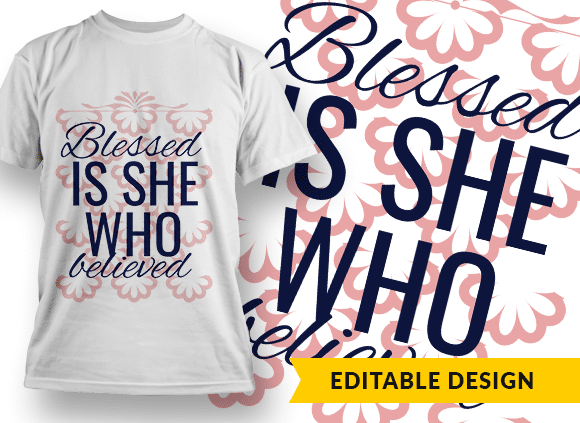 Blessed is she who believed Design Template T-shirt Designs and Templates religion