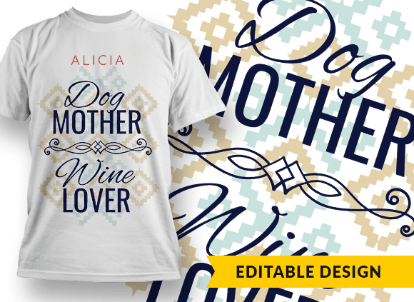 Dog mother, wine lover T-shirt Designs and Templates colorful